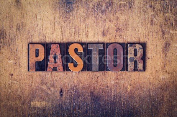 Pastor Concept Wooden Letterpress Type Stock photo © enterlinedesign