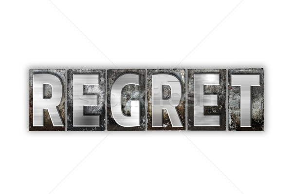 Regret Concept Isolated Metal Letterpress Type Stock photo © enterlinedesign