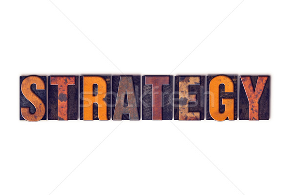 Strategy Concept Isolated Letterpress Type Stock photo © enterlinedesign