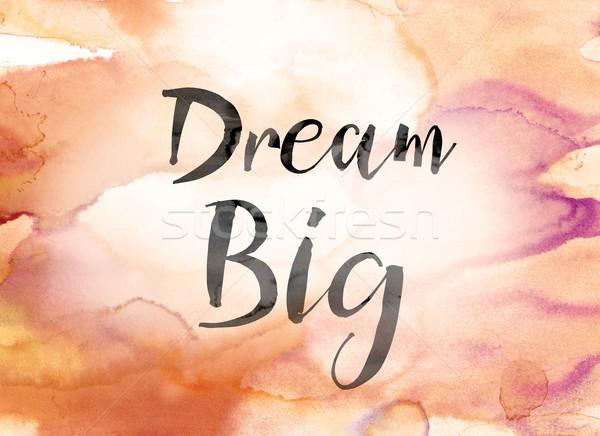 álom nagy színes vízfesték tinta szó Stock fotó © enterlinedesign