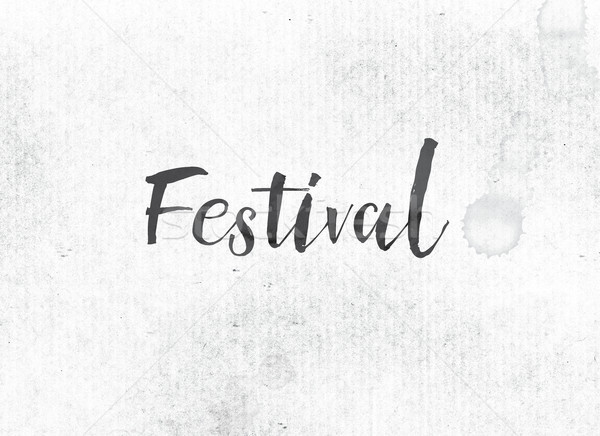 Festival Concept Painted Ink Word and Theme Stock photo © enterlinedesign