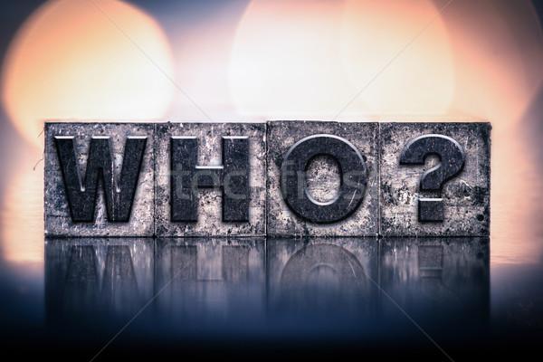 Who Concept Vintage Letterpress Type Stock photo © enterlinedesign
