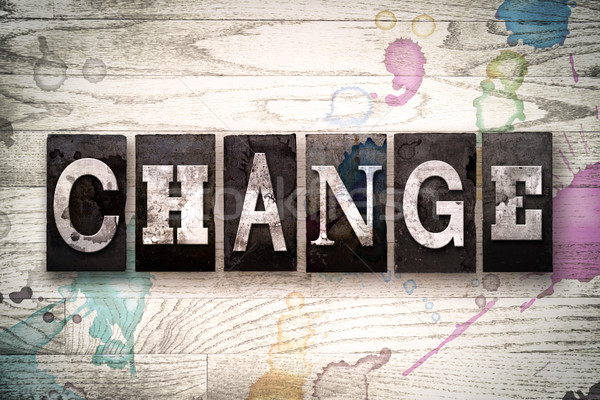 Change Concept Metal Letterpress Type Stock photo © enterlinedesign