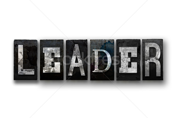 Leader Concept Isolated Letterpress Type Stock photo © enterlinedesign