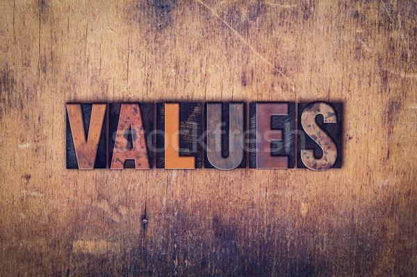 Values Concept Wooden Letterpress Type Stock photo © enterlinedesign