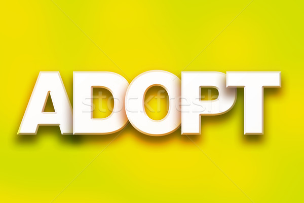 Adopt Concept Colorful Word Art Stock photo © enterlinedesign