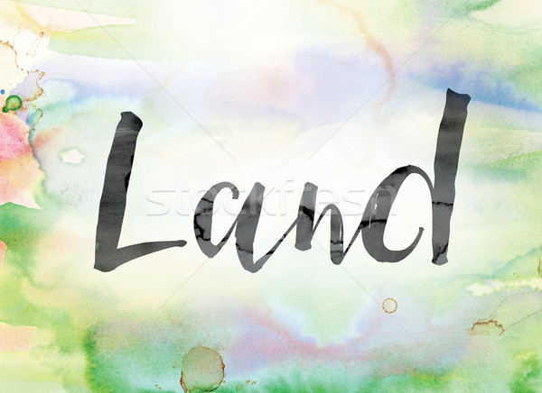 Land Colorful Watercolor and Ink Word Art Stock photo © enterlinedesign