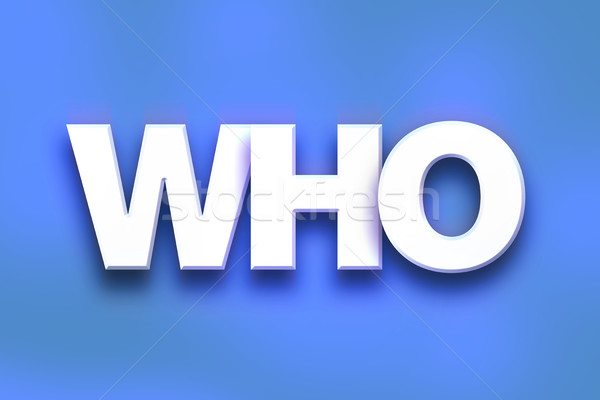 Who Concept Colorful Word Art Stock photo © enterlinedesign