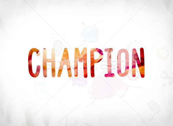 Champion Concept Painted Watercolor Word Art Stock photo © enterlinedesign