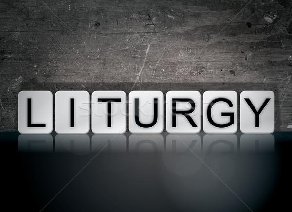 Liturgy Concept Tiled Word Stock photo © enterlinedesign