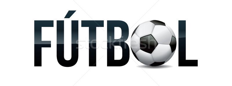 Futbol Football Soccer Concept Word Art Illustration Stock photo © enterlinedesign