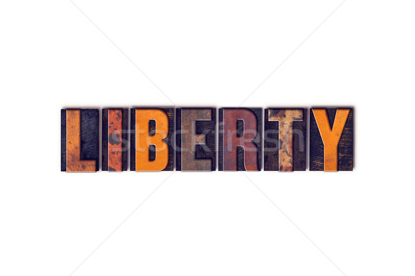 Liberty Concept Isolated Letterpress Type Stock photo © enterlinedesign
