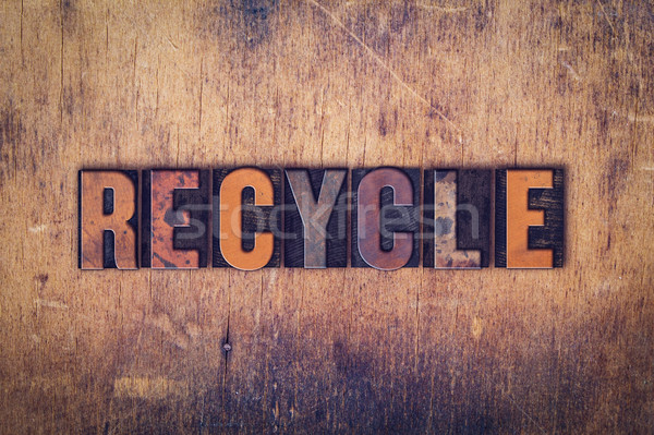Recycle Concept Wooden Letterpress Type Stock photo © enterlinedesign