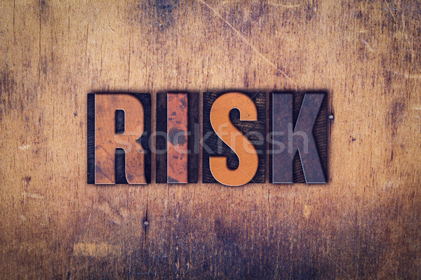 Risk Concept Wooden Letterpress Type Stock photo © enterlinedesign