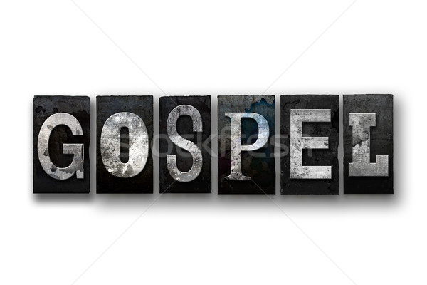 Gospel Concept Isolated Letterpress Type Stock photo © enterlinedesign