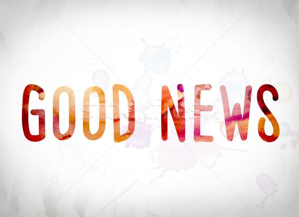 Una buona notizia acquerello parola arte scritto bianco Foto d'archivio © enterlinedesign