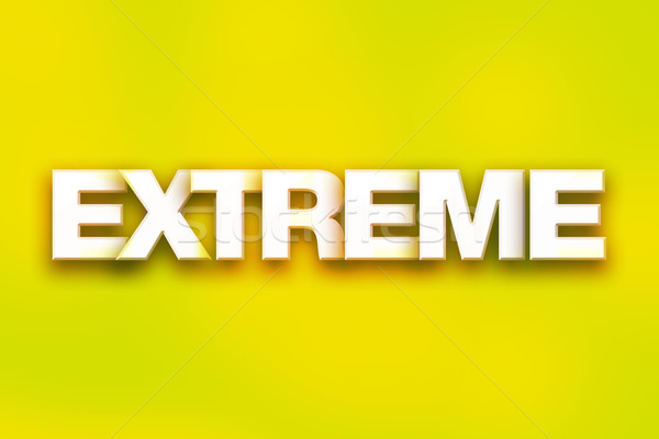 Extreme Concept Colorful Word Art Stock photo © enterlinedesign