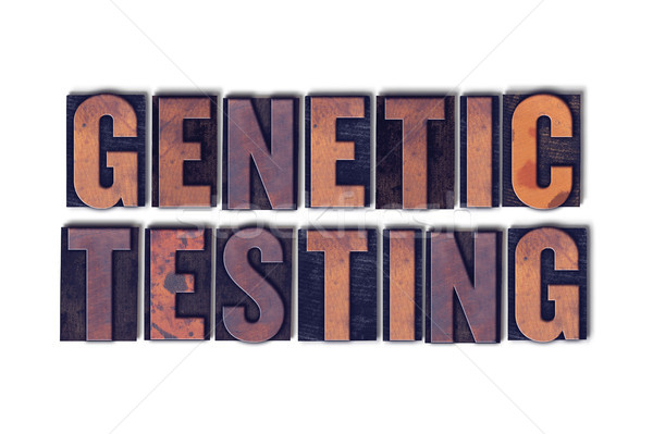 Genetic Testing Concept Isolated Letterpress Word Stock photo © enterlinedesign