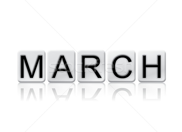 March Concept Tiled Word Isolated on White Stock photo © enterlinedesign