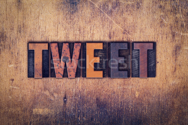 Tweet Concept Wooden Letterpress Type Stock photo © enterlinedesign