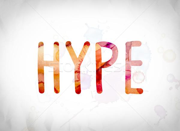 Hype Concept Watercolor Word Art Stock photo © enterlinedesign