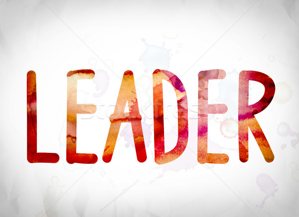 Leader Concept Watercolor Word Art Stock photo © enterlinedesign