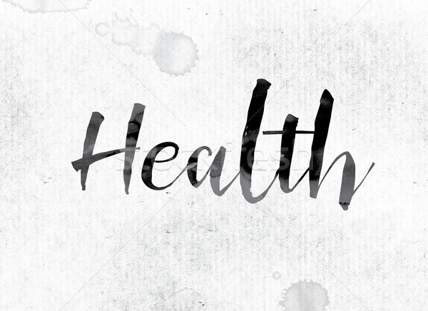 Health Concept Painted in Ink Stock photo © enterlinedesign