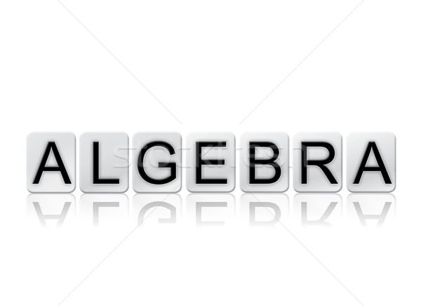 Algebra Concept Tiled Word Isolated on White Stock photo © enterlinedesign
