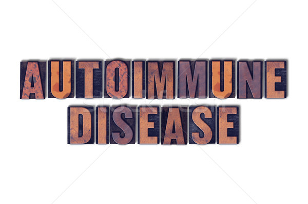 Autoimmune Disease Concept Isolated Letterpress Word Stock photo © enterlinedesign