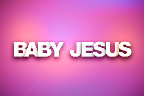 Baby Jesus Theme Word Art on Colorful Background Stock photo © enterlinedesign