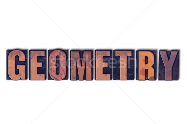 Geometry Concept Isolated Letterpress Word Stock photo © enterlinedesign