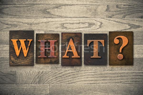 What Wooden Letterpress Concept Stock photo © enterlinedesign