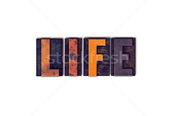 Life Concept Isolated Letterpress Type Stock photo © enterlinedesign