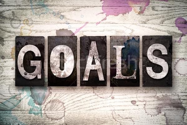 Goals Concept Metal Letterpress Type Stock photo © enterlinedesign