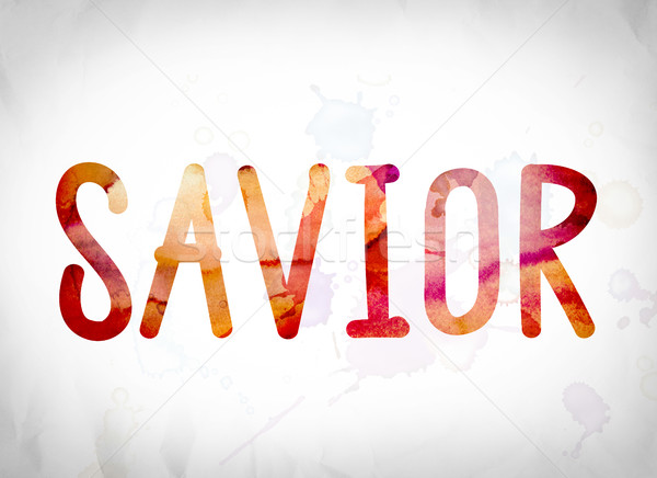 Stock photo: Savior Concept Watercolor Word Art