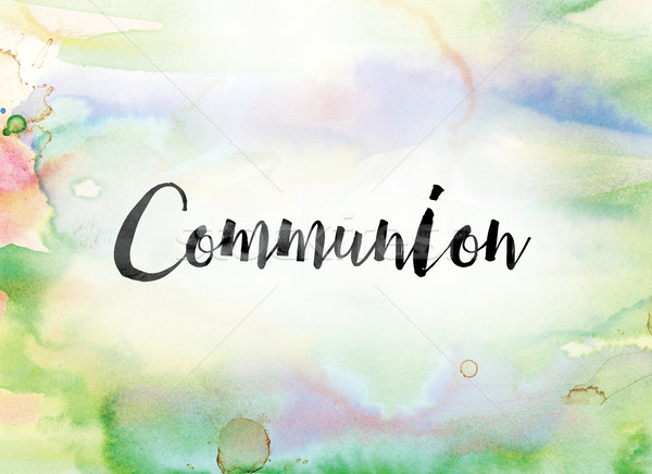 Stock photo: Communion Colorful Watercolor and Ink Word Art