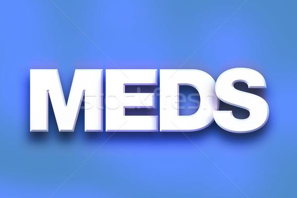 Meds Concept Colorful Word Art Stock photo © enterlinedesign