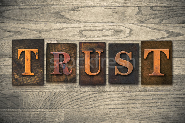 Trust Wooden Letterpress Concept Stock photo © enterlinedesign