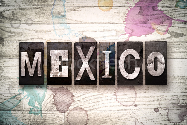 Mexico Concept Metal Letterpress Type Stock photo © enterlinedesign