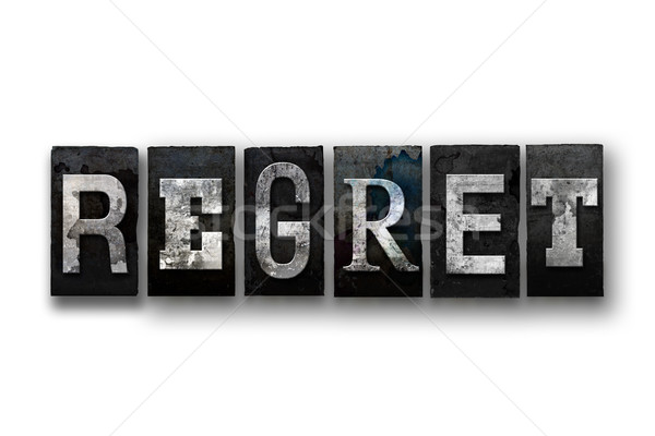 Regret Concept Isolated Letterpress Type Stock photo © enterlinedesign