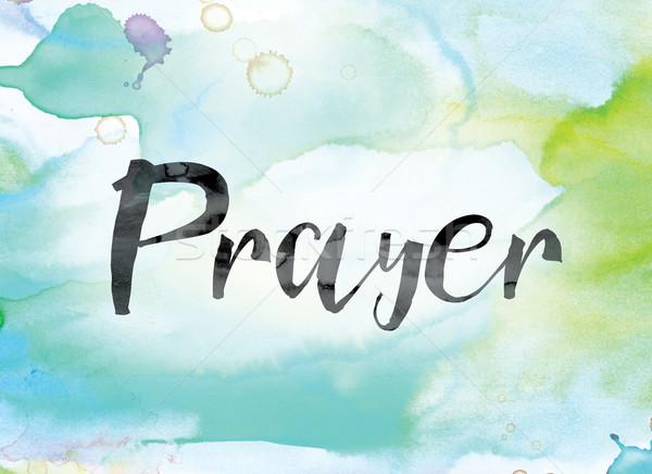 молитвы красочный акварель чернила слово искусства Сток-фото © enterlinedesign