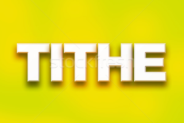 Tithe Concept Colorful Word Art Stock photo © enterlinedesign