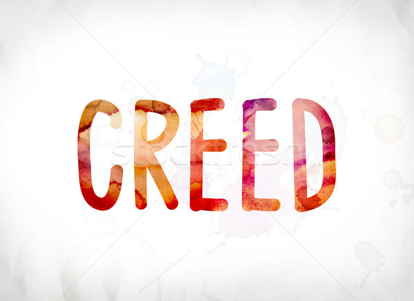 Creed Concept Painted Watercolor Word Art Stock photo © enterlinedesign