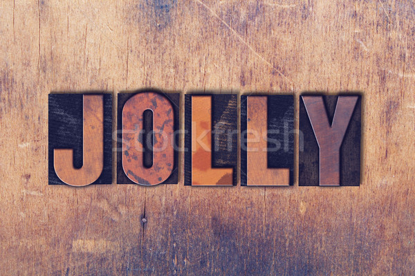 Jolly Theme Letterpress Word on Wood Background Stock photo © enterlinedesign