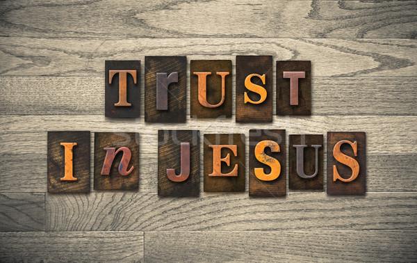 Bizalom Jézus fából készült magasnyomás szavak írott Stock fotó © enterlinedesign