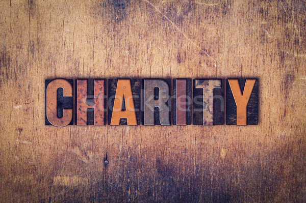 Charity Concept Wooden Letterpress Type Stock photo © enterlinedesign