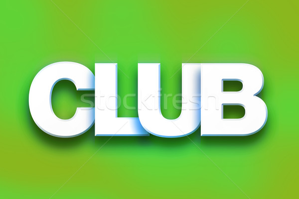 Club Concept Colorful Word Art Stock photo © enterlinedesign