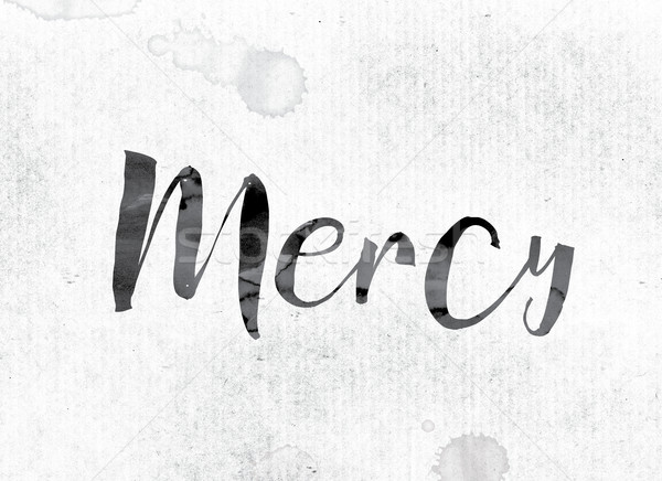 Mercy Concept Painted in Ink Stock photo © enterlinedesign