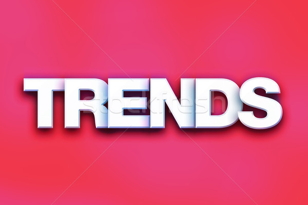Trends Concept Colorful Word Art Stock photo © enterlinedesign