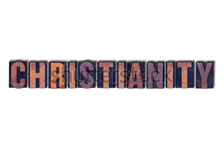 Christianity Concept Isolated Letterpress Word Stock photo © enterlinedesign